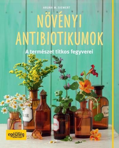 Aruna M. Siewert - Növényi antibiotikumok