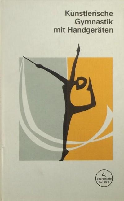 Ruth Hess - Hildegard Wendt - Künstlerische Gymnastik mit Handgeräten
