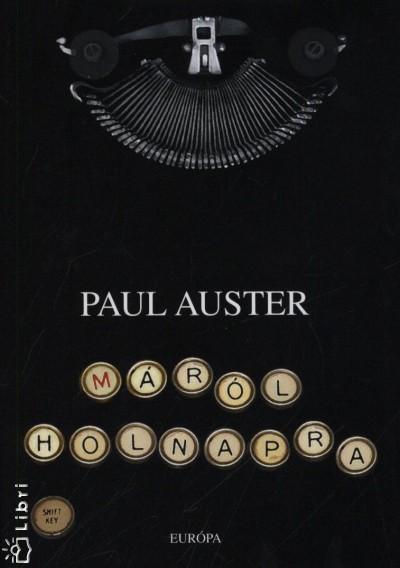 Paul Auster - Máról holnapra