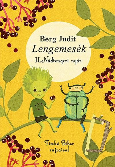 Berg Judit - Szekeres Nikoletta  (Szerk.) - Lengemesék - Nádtengeri nyár