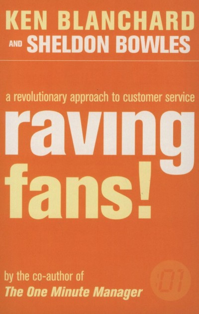 Kenneth Blanchard - Sheldon Bowles - Raving Fans!