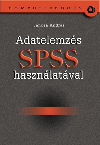 Jánosa András - Adatelemzés SPSS használatával
