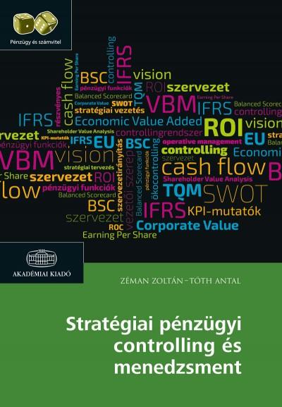 Tóth Antal - Dr. Zéman Zoltán - Stratégiai pénzügyi controlling és menedzsment