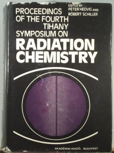 Hedvig Péter  (Szerk.) - Schiller Róbert  (Szerk.) - Radiation Chemistry