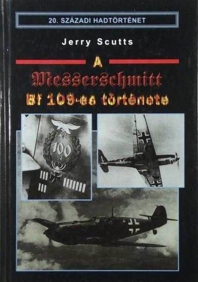 Jerry Scutts - A Messerschmitt Bf 109-es története