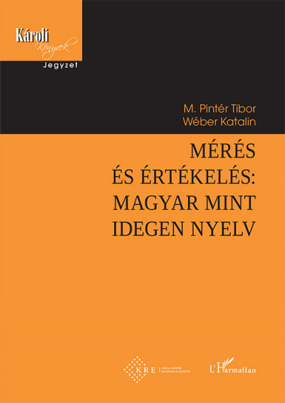 M. Pintér Tibor - Wéber Katalin - Mérés és értékelés: magyar mint idegen nyelv