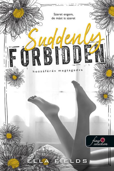 Ella Fields - Suddenly Forbidden - Hozzáférés megtagadva