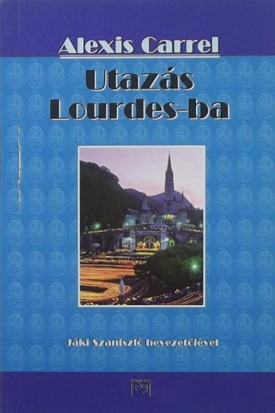 Alexis Carrel - Utazás a Lourdes-ba