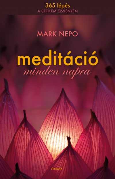 Mark Nepo - Meditáció minden napra