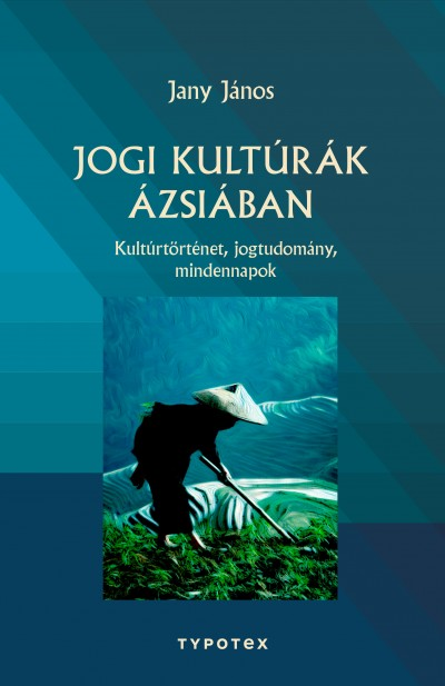 Jany János - Jogi kultúrák Ázsiában