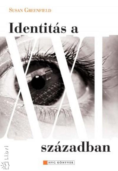 Susan A. Greenfield - Identitás a XXI. században