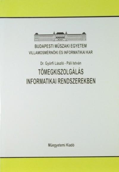 Győrfi László - Páli István - Tömegkiszolgálás informatikai rendszerekben