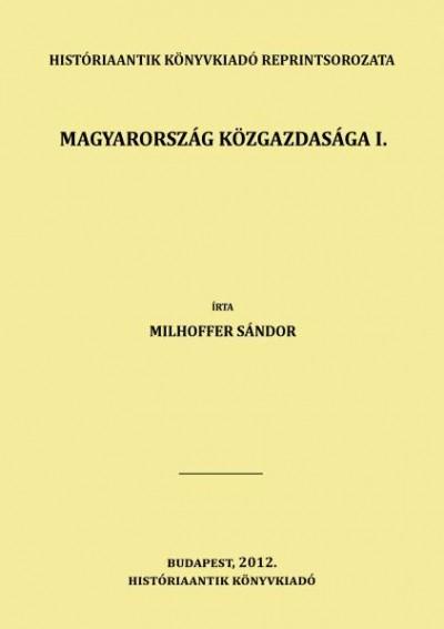 Milhoffer Sándor - Magyarország közgazdasága I.