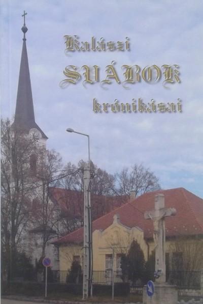 Szabó Ferenc  (Szerk.) - Kalászi svábok krónikásai