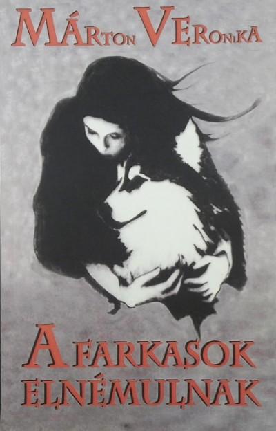 Márton Veronika - A farkasok elnémulnak