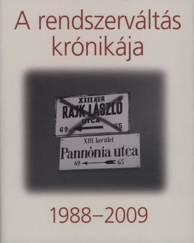Kéri László - A rendszerváltás krónikája 1988-2009
