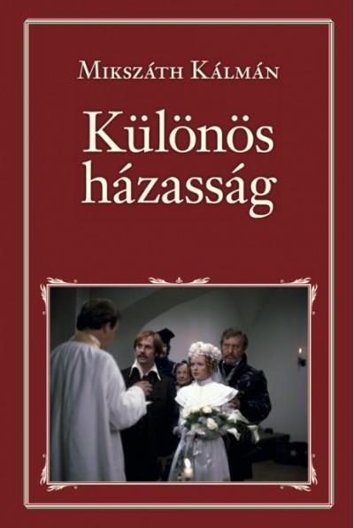 Mikszáth Kálmán - Különös házasság