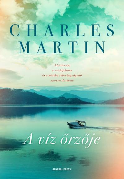 Charles Martin - A víz őrzője