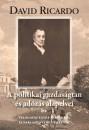 David Ricardo - A politikai gazdaságtan és az adózás alapelvei