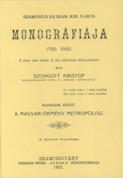 Szongott Kristóf - Szamosújvár szab. kir. város monográfiája 1700-1900.III.