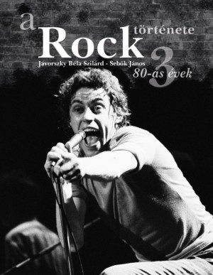 J�vorszky B�la Szil�rd - Seb�k J�nos - A rock t�rt�nete 3.