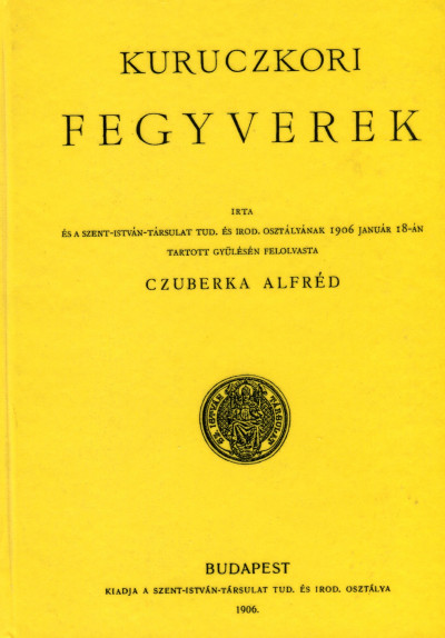 Czuberka Alfréd - Kuruczkori fegyverek