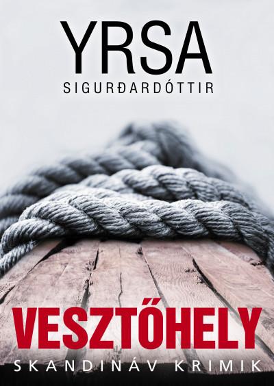 Yrsa Sigurdardóttir - Vesztőhely