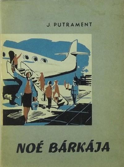 Jerzy Putrament - Noé bárkája