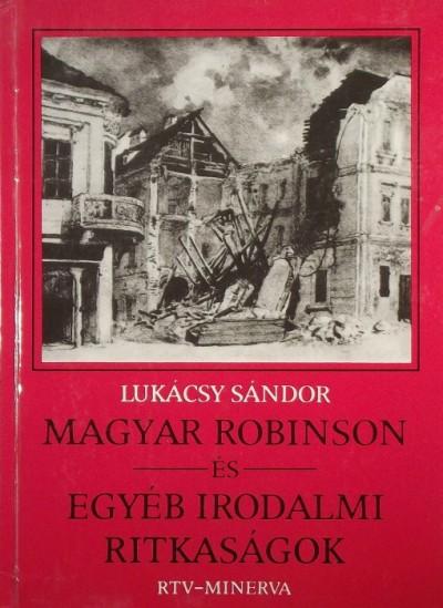 Lukácsy Sándor - Magyar Robinson és egyéb irodalmi ritkaságok