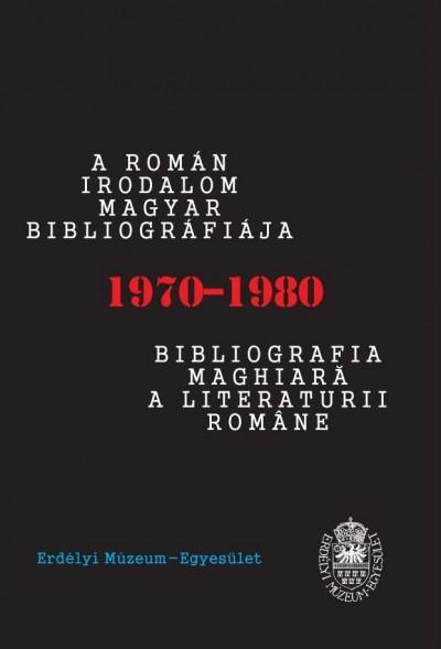 Berki Tímea - A román irodalom magyar bibliográfiája: 1970-1980