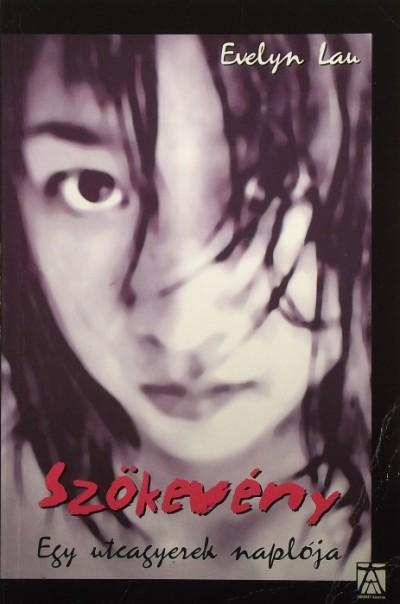 Evelyn Lau - Szökevény: egy utcagyerek naplója