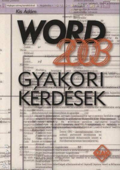 Kis Ádám - Word 2003 - Gyakori kérdések