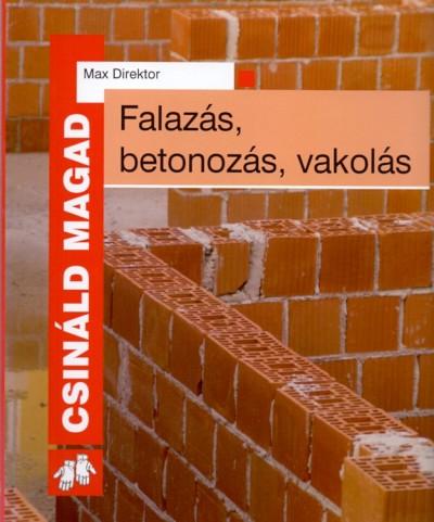 Max Direktor - Falazás, betonozás, vakolás