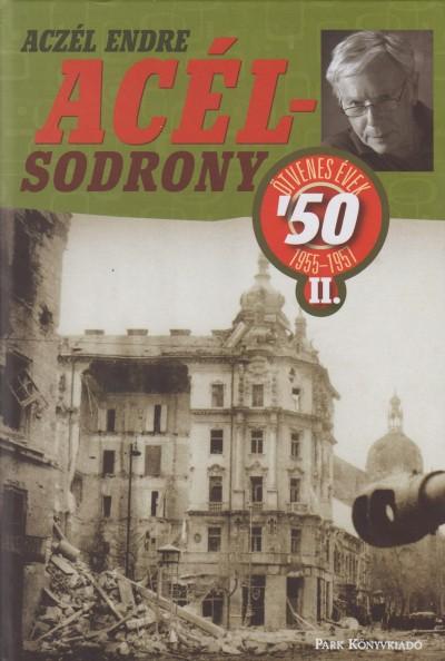 Aczél Endre - Acélsodrony 50 II.