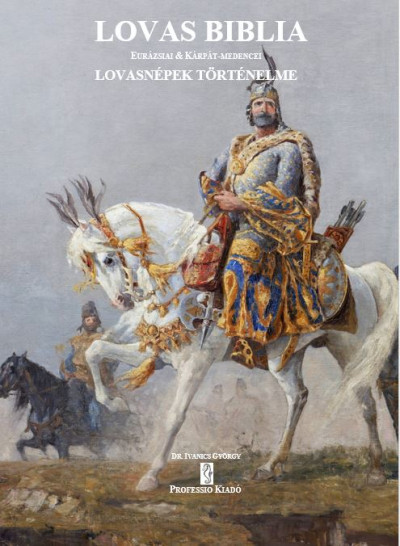 Dr. Ivanics György - Lovas Biblia