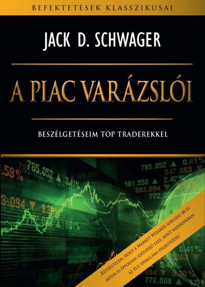 Jack D. Schwager - A piac varázslói