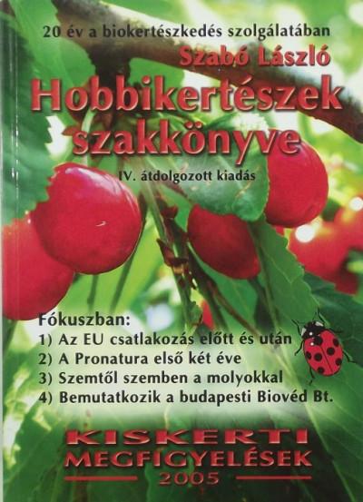Szabó László - Hobbikertészek szakkönyve