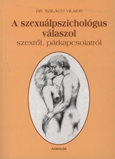 Szilágyi Vilmos - A szexuálpszichológus válaszol