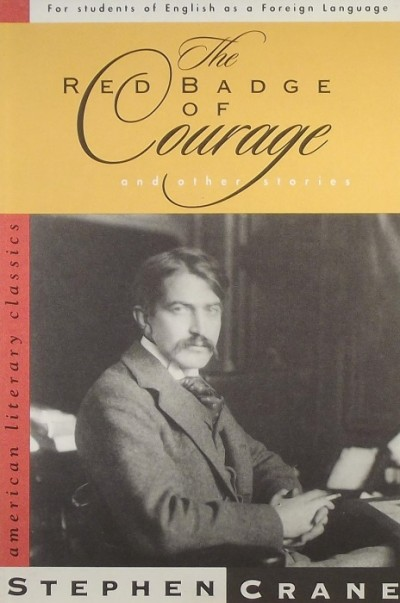 Stephen Crane - The Red Badge of Courage and Other Stories