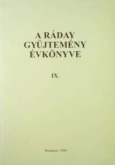 Für Lajos  (Szerk.) - A Ráday gyűjtemény évkönyve IX.