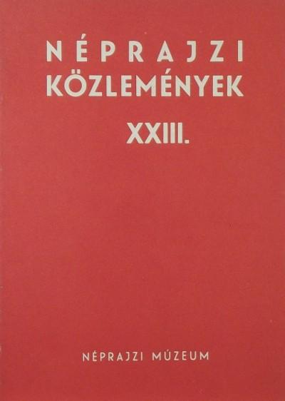 Forrai Ibolya  (Szerk.) - Néprajzi közlemények XXIII. évfolyam