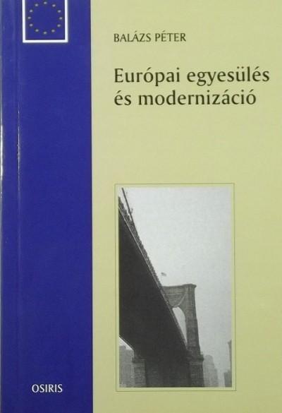 Dr. Balázs Péter - Európai egyesülés és modernizáció