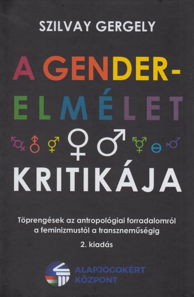 Szilvay Gergely - A gender-elmélet kritikája