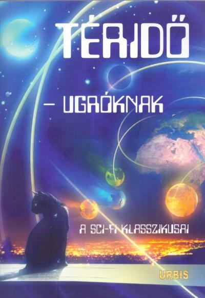 Veress István  (Szerk.) - Téridő-ugróknak