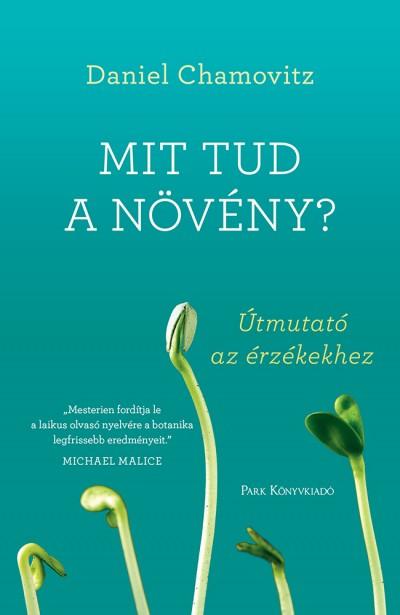 Daniel Chamovitz - Mit tud a növény?
