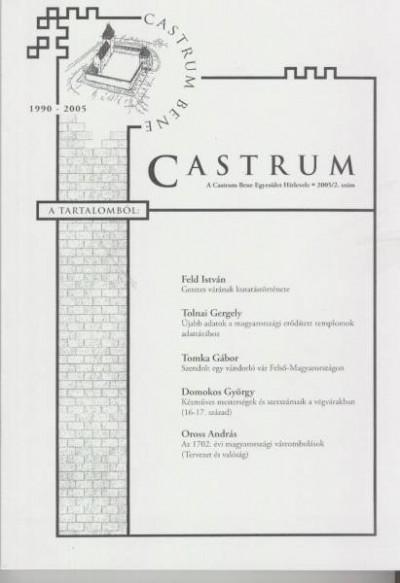 - Castrum 2. - A Castrum Bene Egyesület Hírlevele - 2005/2. szám