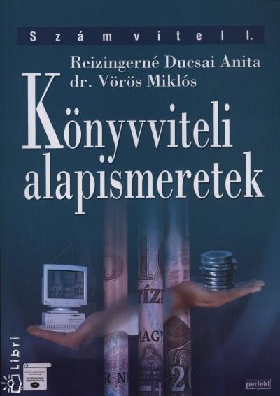 Reizingerné Ducsai Anita - Dr. Vörös Miklós - Könyvviteli alapismeretek