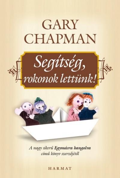 Gary Chapman - Segítség, rokonok lettünk!