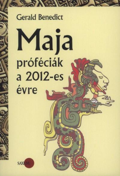 Benedict Gerald - Maja próféciák a 2012-es évre