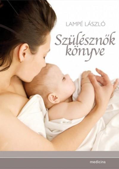 Lampé László - Szülésznők könyve